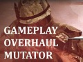 Gameplay Overhaul Mutator