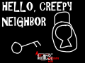 Hello, Creepy Neighbor