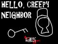 Hello, Creepy Neighbor