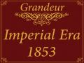 Grandeur: Imperial Era 1853