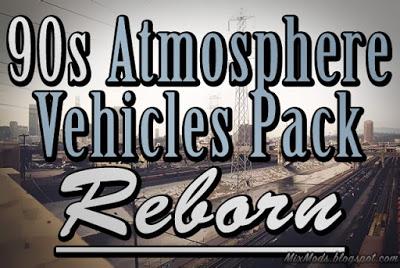 90s Atmosphere Vehicles Pack Reborn 2.0