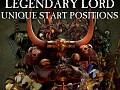 Legendary Lord Unique Start Position