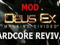 Deus Ex Mankind Divided: Hardcore Revival MOD