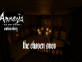 Amnesia - The Chosen Ones (RELEASED!)