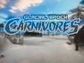 Carnivores : Glacial Epoch