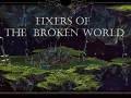 Fixers of the Broken World