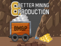 Better Mining and Production