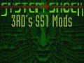 3RD's SS1 Mods