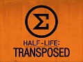 Half-Life: Transposed