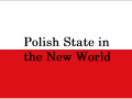 Polish State in the New World