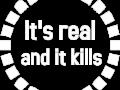 I'ts Real And It Kills (AKA Everything Sucks)