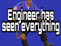 Engineer Has Seen Everything