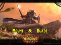 Mount & Blade: Warcraft