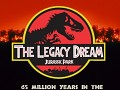 The Legacy Dream: Jurassic Park.