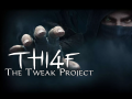 """Thi4f: The Tweak Project - Making Thief more """"true-to-the-originals"""""""