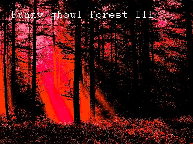 Funny ghoul forest (TRILOGY)