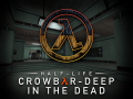 Half-Life: Crowbar-Deep in the Dead