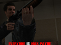 Everyone is Max Payne