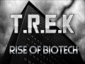 T.R.E.K: Rise of Biotech