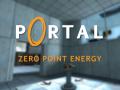 Portal: Zero Point Energy