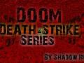 Doom Death-Strike Series