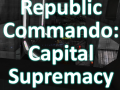 Republic Commando: Capital Supremacy