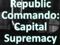 Republic Commando: Capital Supremacy