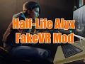 Half-Life: Alyx FakeVR Mod | Official Release