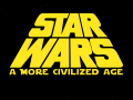 Star Wars: A More Civilized Age