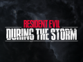 Resident Evil: During the Storm