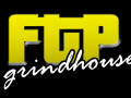 FTP Grindhouse