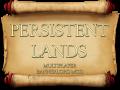 Persistent Lands