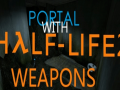 Portal with Half-Life 2 weapons