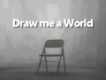 Draw me a World