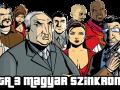 GTA3 Magyar Szinkron (Hungarian dubbing)
