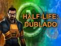 Half-Life Dublado PT-BR