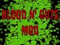 Blood n' Guts Mod