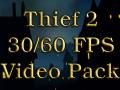 Thief 2 30 & 60 FPS Video Pack [ESRGAN & DAIN improved]