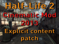 Cinematic Mod 2013 - Explicit Content Patch