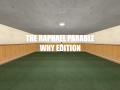 The Raphael Parable: WHY Edition