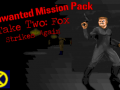 Unwanted Mission Pack - Take 2: Fox Strikes Again