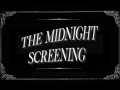 The Midnight Screening