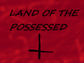 Land of the possessed