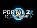 Portal 2: Project Woomy