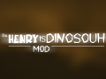 The HenryIsDinosouh's Mod