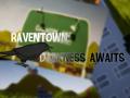 RavenTown: Darkness Awaits