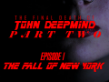 The Final Death of John Deepmind, pt 2: Episode 1 - The Fall of New York