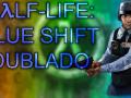 Half-Life Blue Shift Dublado PT-BR