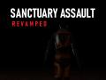 Sanctuary assault: revamped