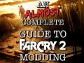 An Almost Complete Guide to Far Cry 2 Modding